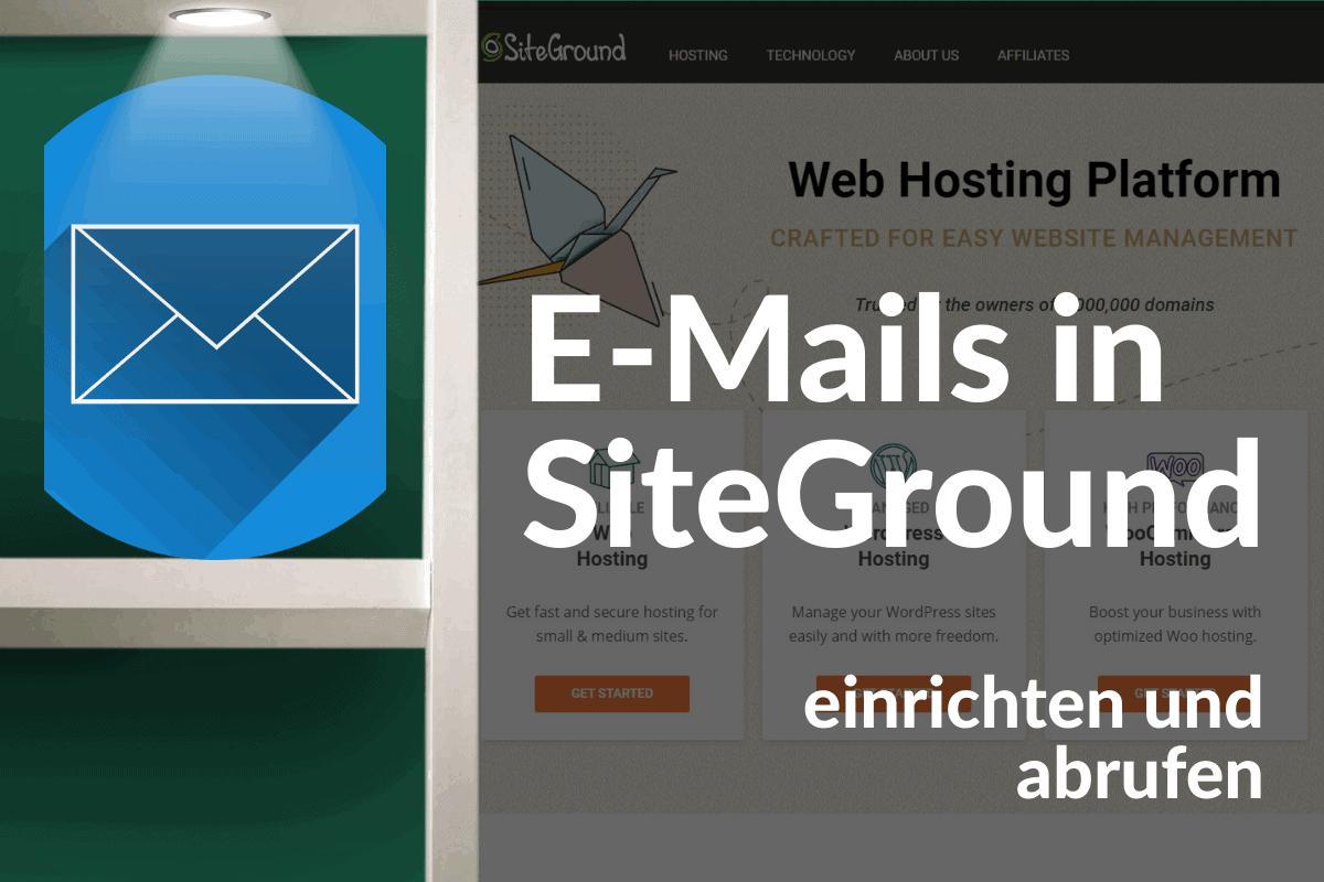 E-Mails in SiteGround einrichten und abrufen